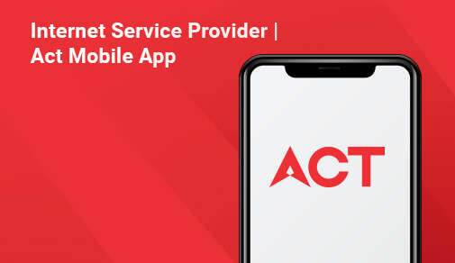 5 Reasons Why the ACT Fibernet Mobile App is a Must Have!