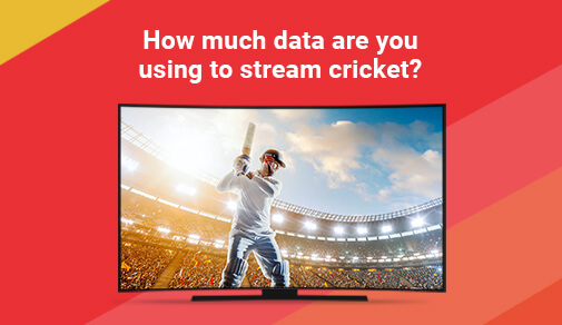 How Much Internet Data Do you Need for Streaming Cricket?