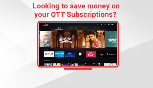 Save money on your OTT Subscriptions? Exclusive Discounts for ACT Users