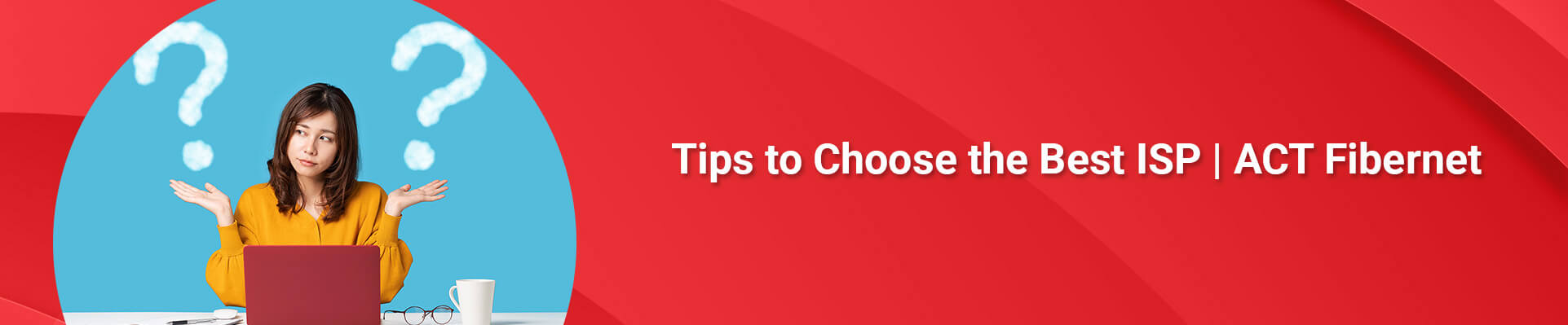 Tips to Choose the Best ISP