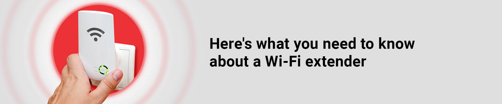 What Do I Need to Know About Wi-Fi Extenders?