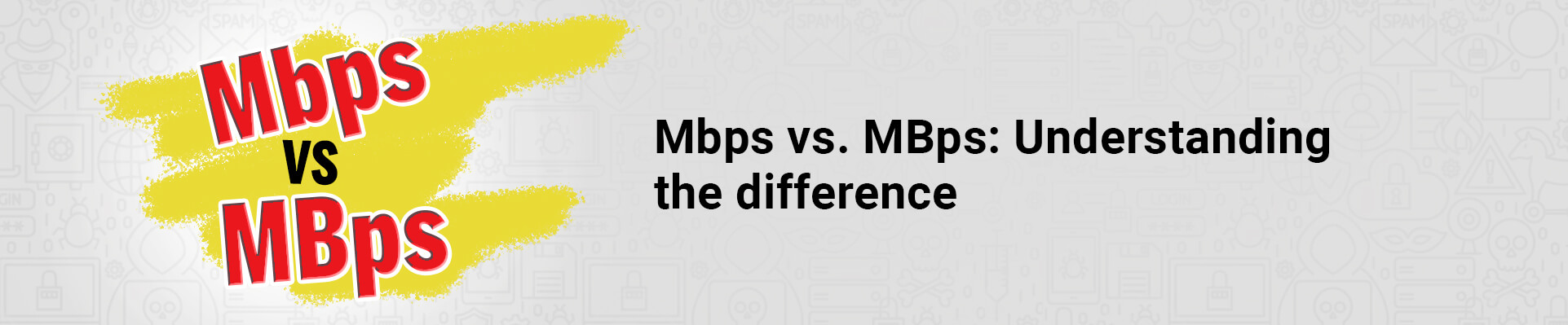 What is the Difference Between Mbps and MBps?