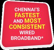 Chennai's Fastest Wired Broadband