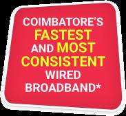 Coimbatore's Fastest Wired Broadband