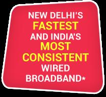 Delhi's Fastest Wired Broadband