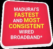 Madurai's Fastest Wired Broadband